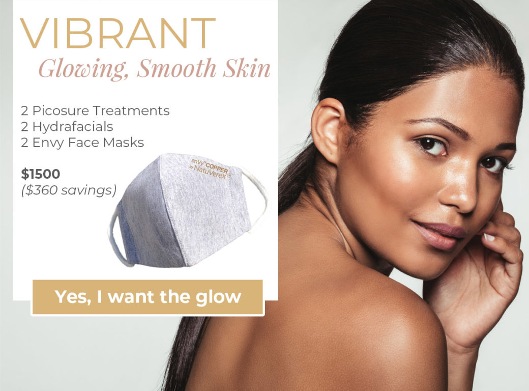 VIBRANT: Glowing, Smooth Skin - 2 Picosure treatments, 2 hydrafacials, 2 envy face masks